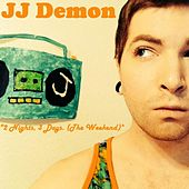 2 Days, 3 Nights (The Weekend) [feat. Dropping a Popped Locket] by JJ Demon