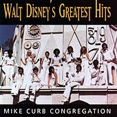 Walt Disney's Greatest Hits by Mike Curb Congregation