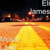 Music Lane by Eli James