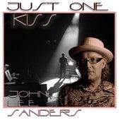 Just One Kiss by John Lee Sanders