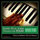 Gospel Play-Along Tracks for Piano Vol. 16 by Fruition Music Inc.