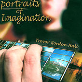 Portraits of Imagination by Trevor Gordon Hall
