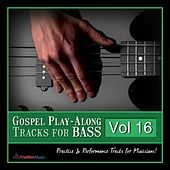 Gospel Play-Along Tracks for Bass Vol. 16 by Fruition Music Inc.