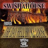 The Day Hell Broke Loose Pt. 1 by Swisha House
