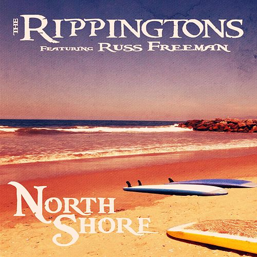 Play & Download North Shore (feat. Russ Freeman) by The Rippingtons | Napster