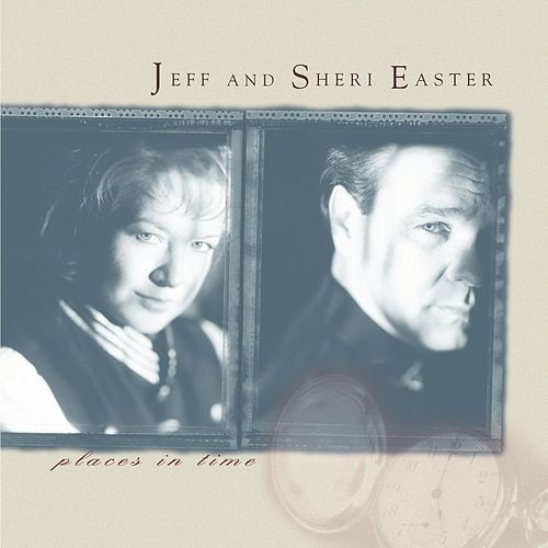 Places In Time by Jeff and Sheri Easter