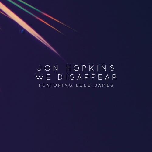 We Disappear (feat. Lulu James) by Jon Hopkins