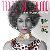 Who Is Gonna Love Me - Single by Nadine Sutherland