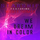 Play & Download We Dream In Color - Single by Starship | Napster
