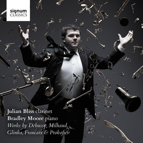 Play & Download Julian Bliss & Bradley Moore: Works by Debussy, Glinka, Milhaud, Françaix & Prokofiev by Bradley Moore | Napster