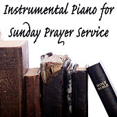 Play & Download Instrumental Piano for Sunday Prayer Service by The O'Neill Brothers Group | Napster