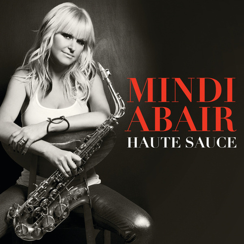 Haute Sauce by Mindi Abair