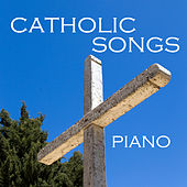Catholic Songs: Piano by The O'Neill Brothers Group