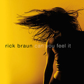 Can You Feel It by Rick Braun