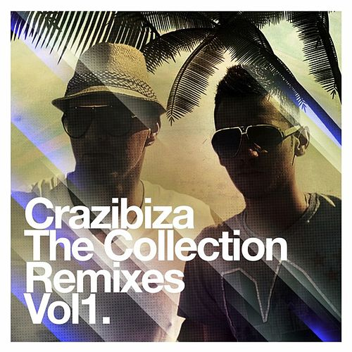 Play & Download Crazibiza - The Remixes, Vol.1 by Various Artists | Napster