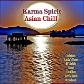 Karma Spirit Asian Chill by Various Artists