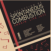 Play & Download Spontaneous Combustion - A Selection of Smokin Live Jazz with Art Blakey, Charles Mingus, Thelonious Monk, Dizzy Gillespie, Buddy Rich, And More! by Various Artists | Napster
