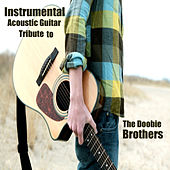 Play & Download Instrumental Acoustic Guitar Tribute to the Doobie Brothers by The O'Neill Brothers Group | Napster
