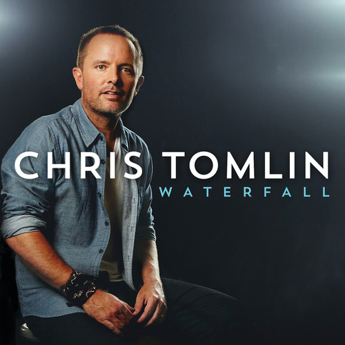 Play & Download Waterfall by Chris Tomlin | Napster