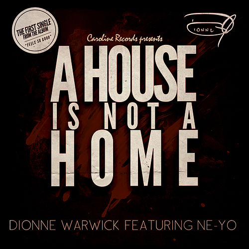 Play & Download A House Is Not A Home by Dionne Warwick | Napster