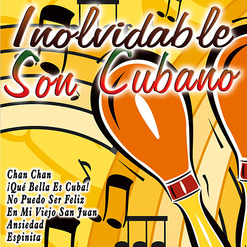 Play & Download Inolvidable Son Cubano by Various Artists | Napster