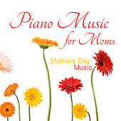 Play & Download Piano Music for Moms: Mothers Day Music by The O'Neill Brothers Group | Napster