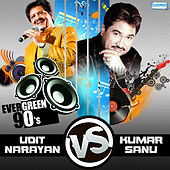 Evergreen 90's - Kumar Sanu vs Udit Narayan by Various Artists