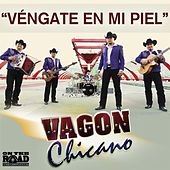 Play & Download Vengate En Mi Piel by Vagon Chicano | Napster