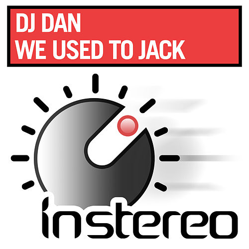 We Used to Jack by DJ Dan