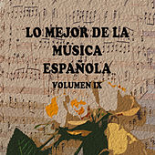 Play & Download Lo Mejor de la Música Española Vol. IX by Various Artists | Napster