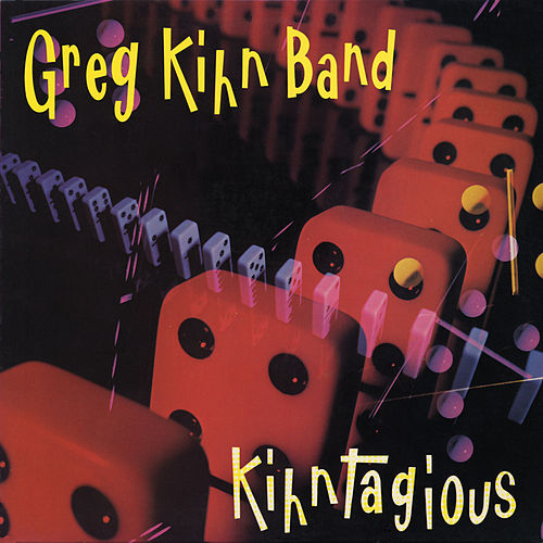 Kihntagious by Greg Kihn