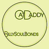 Play & Download Cat Daddy - Single by Billy Soul Bonds | Napster