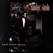 Play & Download East River Drive by Stanley Clarke | Napster