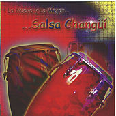 Play & Download Lo Nuevo y Lo Mejor...Salsa Changui by Various Artists | Napster