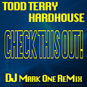 Play & Download Check This Out! (DJ Mark One Remix) by Hardhouse | Napster