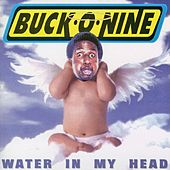 Play & Download Water In My Head by Buck-O-Nine | Napster