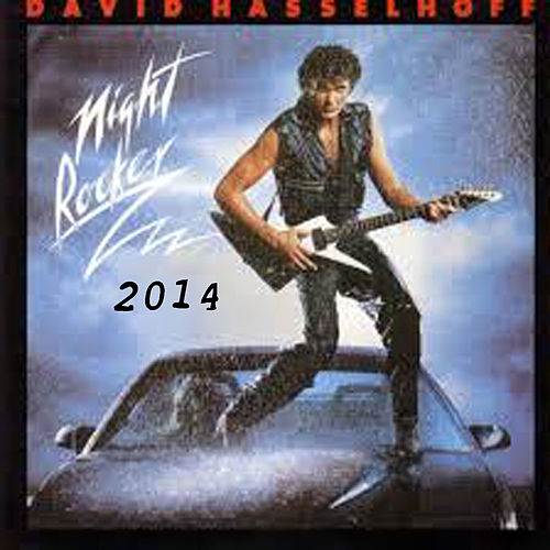 Night Rocker (2014 Remaster) by David Hasselhoff