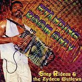 Play & Download Standing Room Only by Step Rideau & The Zydeco Outlaws | Napster