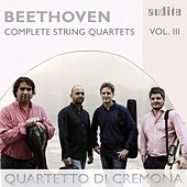 Beethoven: Complete String Quartets, Vol. 3 ('Great Fugue', Op. 133 and String Quartets, Op. 18 No. 4 & Op. 59 No. 1) by Quartetto di Cremona