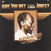 Play & Download Have You Met This Jones? by Hank Jones | Napster