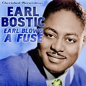 Play & Download Earl Blows a Fuse by Earl Bostic | Napster