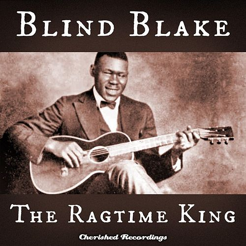The Ragtime King by Blind Blake