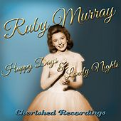 Play & Download Happy Days and Lonely Nights by Ruby Murray | Napster