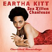 Sex Kitten Chanteuse by Eartha Kitt