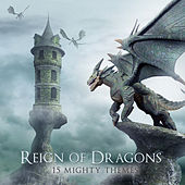 Reign of Dragons - 12 Mighty Themes by Various Artists