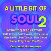 Play & Download A Little Bit of Soul, Vol. 2 by Various Artists | Napster