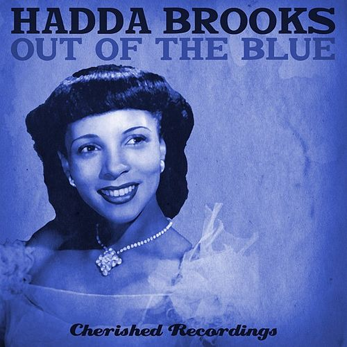 Play & Download Out of the Blue by Hadda Brooks | Napster