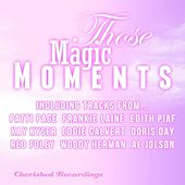 Those Magic Moments by Various Artists