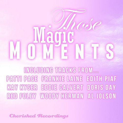 Play & Download Those Magic Moments by Various Artists | Napster