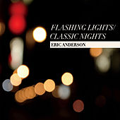 Flashing Lights / Classic Nights by Eric Andersen